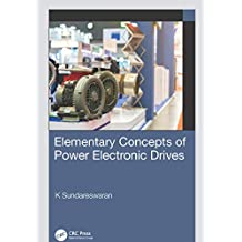 Elementary Concepts of Power Electronic Drives (English Edition)
