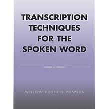 Transcription Techniques for the Spoken Word (English Edition)