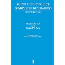 Aging Public Policy: Bonding the Generations (Society and Aging Series) (English Edition)