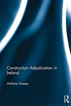 """Construction Adjudication in Ireland (English Edition)"",作者:[Hussey, Anthony]"