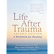 Life After Trauma, Second Edition: A Workbook for Healing (English Edition)