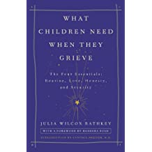 What Children Need When They Grieve: The Four Essentials: Routine, Love, Honesty, and Security (English Edition)