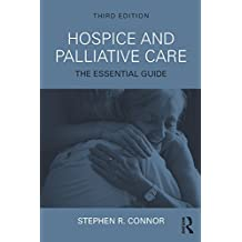 Hospice and Palliative Care: The Essential Guide (English Edition)