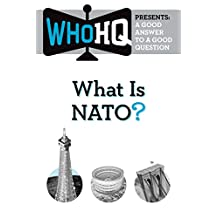 What Is NATO?: A Good Answer to a Good Question (Who HQ Presents) (English Edition)