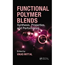 Functional Polymer Blends: Synthesis, Properties, and Performance (English Edition)