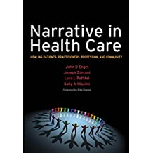 Narrative in Health Care: Healing Patients, Practitioners, Profession, and Community (English Edition)