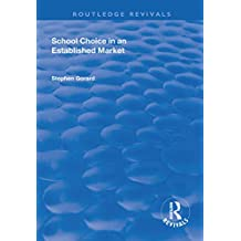 School Choice in an Established Market (Routledge Revivals) (English Edition)