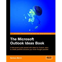 The Microsoft Outlook Ideas Book: How to Organise and Manage Yourself, Your Team, and Your Activities with Otlook and Exchange (English Edition)