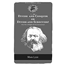 Divide and Conquer or Divide and Subdivide?: How Not to Refight the First International (PM Pamphlet Book 15) (English Edition)