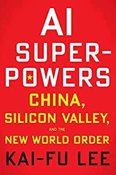 """""""AI Superpowers: China, Silicon Valley, and the New World Order (English Edition)"""",作者:[Lee, Kai-Fu]"""