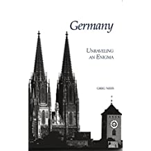 Germany: Unraveling an Enigma (English Edition)