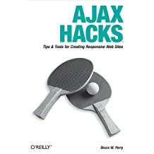 Ajax Hacks: Tips & Tools for Creating Responsive Web Sites (English Edition)