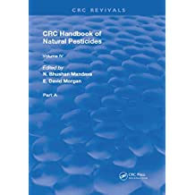 Handbook of Natural Pesticides: Pheromono, Part A, Volume IV (English Edition)