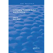 Luteinizing Hormone Action and Receptors (Routledge Revivals) (English Edition)