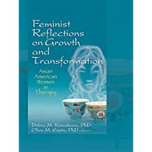 Feminist Reflections on Growth and Transformation: Asian American Women in Therapy (English Edition)
