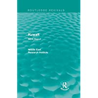 Kuwait (Routledge Revival): MERI Report (Routledge Revivals: Middle East Research Institute Reports) (English Edition)
