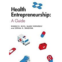Health Entrepreneurship: A Practical Guide (English Edition)
