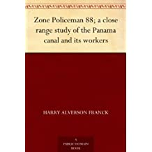 Zone Policeman 88; a close range study of the Panama canal and its workers (English Edition)