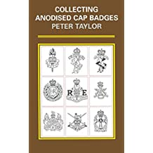 Collecting Anodised Cap Badges (English Edition)