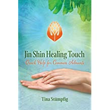 Jin Shin Healing Touch: Quick Help for Common Ailments (English Edition)