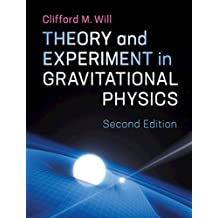 Theory and Experiment in Gravitational Physics (English Edition)