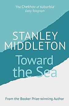 """Toward The Sea (English Edition)"",作者:[Middleton, Stanley]"