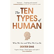 The Ten Types of Human: A New Understanding of Who We Are, and Who We Can Be (English Edition)