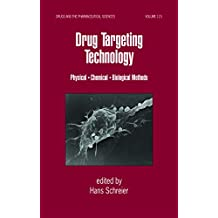 Drug Targeting Technology: Physical Chemical Biological Methods (Drugs and the Pharmaceutical Sciences Book 115) (English Edition)