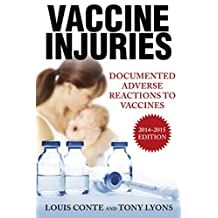 Vaccine Injuries: Documented Adverse Reactions to Vaccines (English Edition)