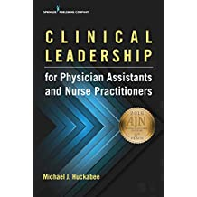 Clinical Leadership for Physician Assistants and Nurse Practitioners (English Edition)