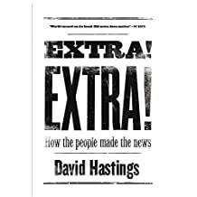 Extra! Extra!: How the People Made the News (English Edition)