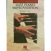 A Classical Approach to Jazz Piano Improvisation (English Edition)