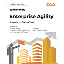 Enterprise Agility: Being Agile in a Changing World (English Edition)