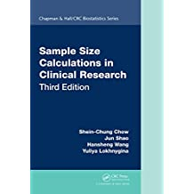 Sample Size Calculations in Clinical Research (Chapman & Hall/CRC Biostatistics Series) (English Edition)
