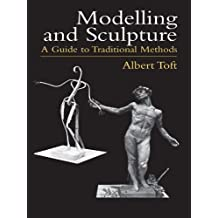 Modelling and Sculpture: A Guide to Traditional Methods (Dover Art Instruction) (English Edition)