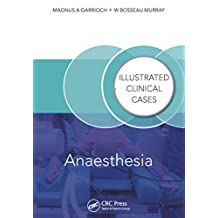 Anaesthesia: Illustrated Clinical Cases (English Edition)