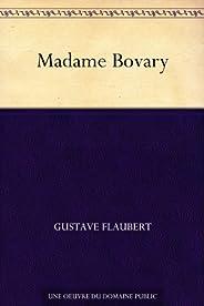 Madame Bovary (包法利夫人(法文版)) (免費公版書 t. 713) (French Edition)