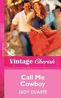 """Call Me Cowboy (Mills & Boon Vintage Cherish) (English Edition)"",作者:[Duarte, Judy]"