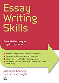 """""""Essay Writing Skills: Essential Techniques to Gain Top Marks (Elite Students Series) (English Edition)"""",作者:[Connelly, Jacqueline, Forsyth, Patrick]"""