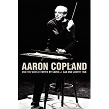 Aaron Copland and His World (The Bard Music Festival Book 16) (English Edition)