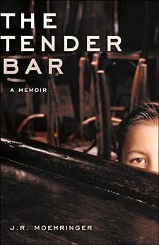 """The Tender Bar: A Memoir (English Edition)"",作者:[Moehringer, J R]"