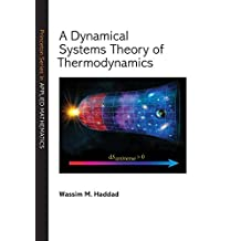 A Dynamical Systems Theory of Thermodynamics (Princeton Series in Applied Mathematics Book 1) (English Edition)