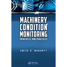 Machinery Condition Monitoring: Principles and Practices (English Edition)