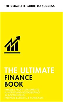"""The Ultimate Finance Book: Master Profit Statements, Understand Bookkeeping & Accounting, Prepare Budgets & Forecasts (Teach Yourself) (English Edition)"",作者:[Mason, Roger]"