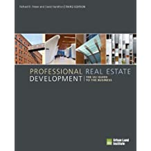 Professional Real Estate Development: The ULI Guide to the Business (English Edition)