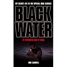 Black Water: By Strength and By Guile (My Secret Life in the Special Boat Section) (English Edition)