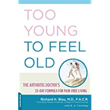 Too Young to Feel Old: The Arthritis Doctor's 28-Day Formula for Pain-Free Living (English Edition)