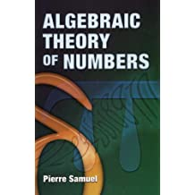 Algebraic Theory of Numbers: Translated from the French by Allan J. Silberger (Dover Books on Mathematics) (English Edition)