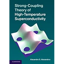 Strong-Coupling Theory of High-Temperature Superconductivity (English Edition)