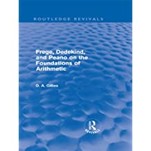 Frege, Dedekind, and Peano on the Foundations of Arithmetic (Routledge Revivals) (English Edition)